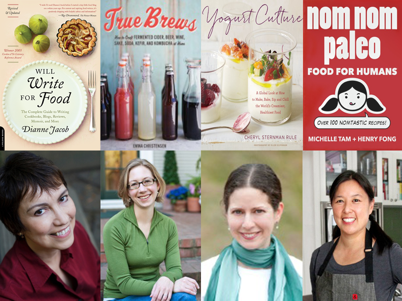 Dianne Jacob book author - Will Write For Food, Emma Christensen book author - True Brews, Cheryl Sternman Rule book author - Yogurt Culture, Michelle Tam book author - Nom Nom Paleo
